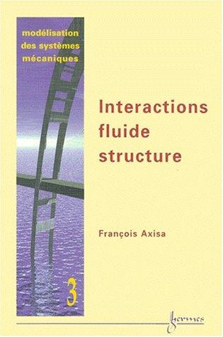 9782746201965: Modélisation des systemes mecaniques vol 3 interactions fluide structure (French Edition)