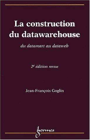 9782746202429: La construction du datawarehouse. Du datamart au dataweb, 2�me �dition