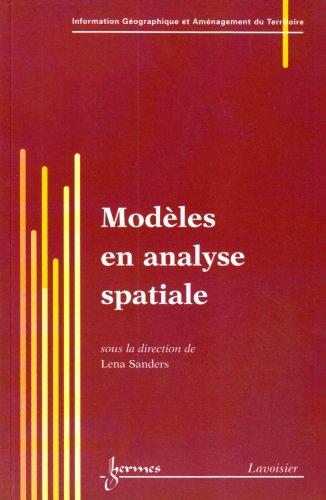 modeles en analyse spatiale traite igat serie aspects fondamentaux de l'analyse spatiale 2001 (2746203200) by Sanders