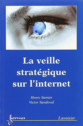 La veille stratégique sur l'internet (French Edition): Samier