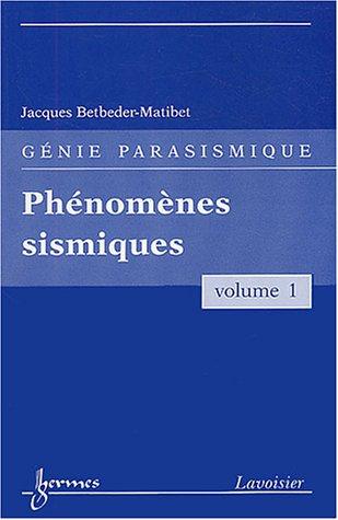 Phenomenes sismiques (genie parasismique, vol. 1): Collectif