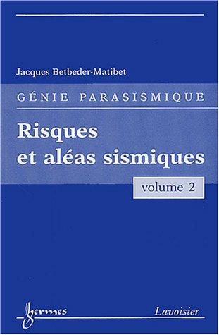 Genie parasismique t.1 - risques et aleas: Collectif