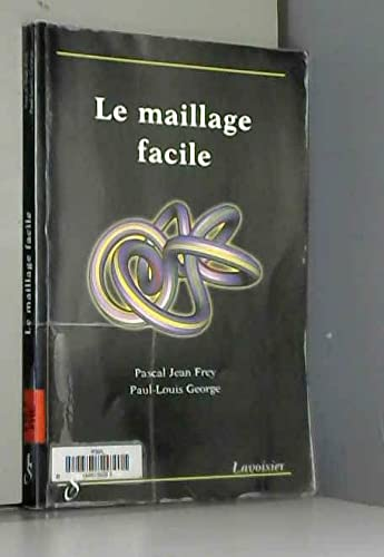 MAILLAGE FACILE -LE-: FREY GEORGE