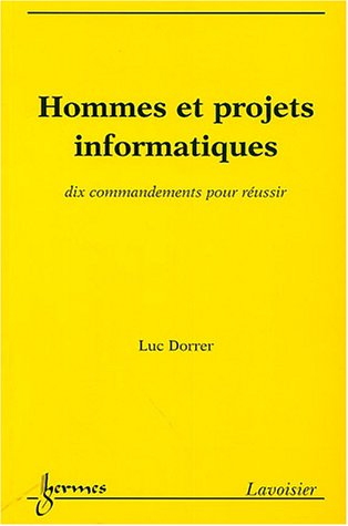 9782746208773: Hommes et projets informatiques : Dix commandements pour r�ussir