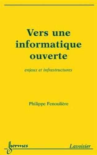 Vers une informatique ouverte : enjeux et infrastructures: n/a