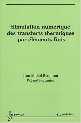 SIMULATION NUMERIQUE DES TRANSFERTS THER: BERGHEAU FORTUNIER