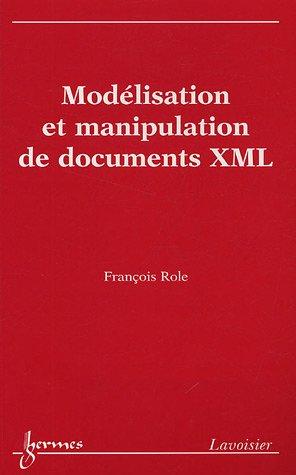 9782746209817: Mod�lisation et manipulation de documents XML