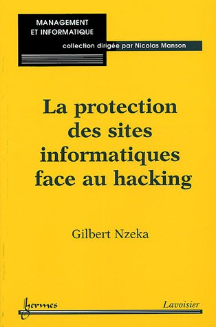 9782746209909: la protection des sites informatiques face au hacking