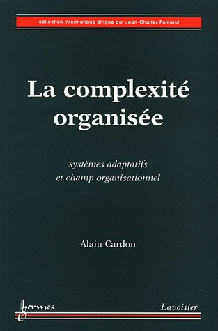 COMPLEXITE ORGANISEE -LA-: CARDON ALAIN