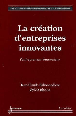 9782746210585: La création d'entreprises innovantes : L'entrepreneur innovateur