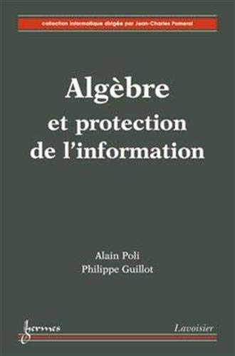 Algèbre et protection de l'information (2746210681) by [???]