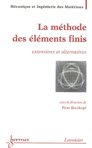 La methode des elements finis - extensions et alternatives: P. Breitkopf