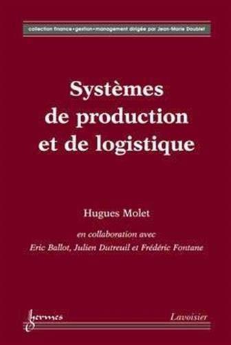 Systemes de production et de logistique: H. Molet