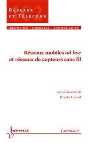 Reseaux mobiles ad hoc et reseaux de capteurs sans fil: H. Labiod