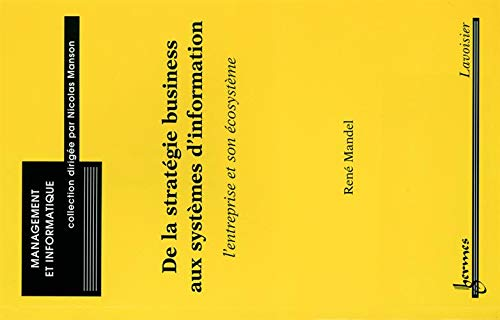 STRATEGIE BUSINESS AUX SYSTEMES D INFORM: MANDEL RENE