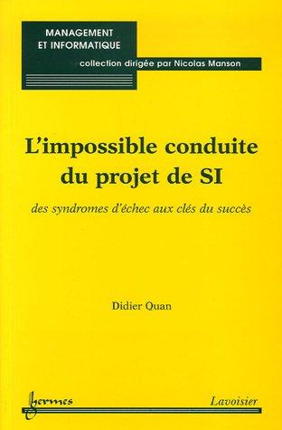 IMPOSSIBLE CONDUITE DU PROJET DE SI -L-: QUAN DIDIER