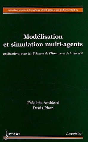 Modelisation et simulation multi-agents: applica. sc. homme et societe: Frederic Amblard, Denis ...