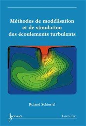 9782746213364: Methodes de modelisation et de simulation des ecoulements turbulents