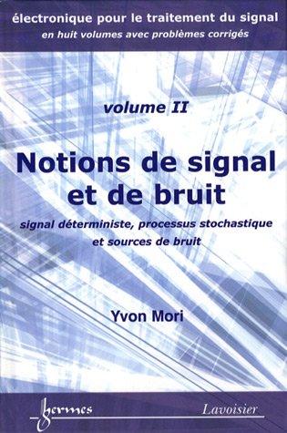 Notion de signal et de bruit : signal deterministe, processus stochastique et sources de bruit (...