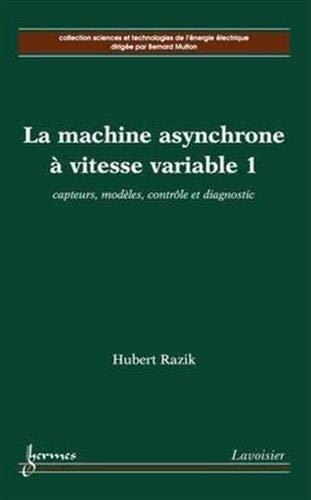 MACHINE ASYNCHRONE A VITESSE VARIABLE 1: RAZIK HUBERT