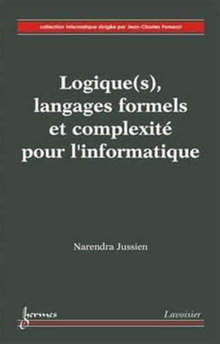 Logique(s), langages formels et complexite; pour l'informatique: N. Jussien