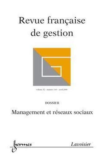 9782746214231: Revue française de gestion vol. 32 n. 163 avril 2006 : management et reseaux sociaux