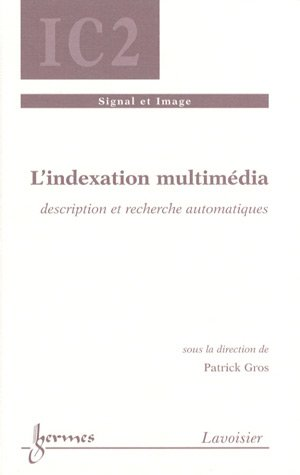 INDEXATION MULTIMEDIA -L-: GROS PATRICK