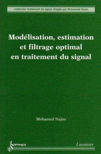 9782746214996: Modelisation, estimation et filtrage optimal en traitement du signal (French Edition)