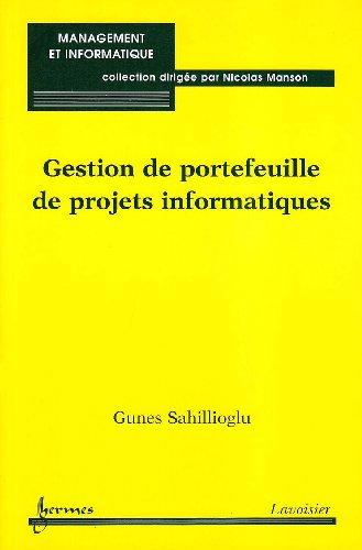 Gestion de portefeuille de projets informatiques: Gunes Sahillioglu