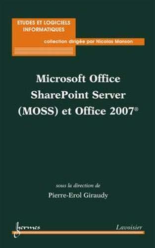 Microsoft office sharepoint server (moss) et office 2007: P.-E. Giraudy