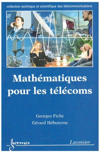 9782746215474: mathematiques pour les telecoms collection technique et scientifique des telecommunications