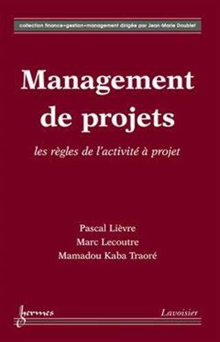 9782746215689: Management de projets, les r�gles de l'activit� � projet