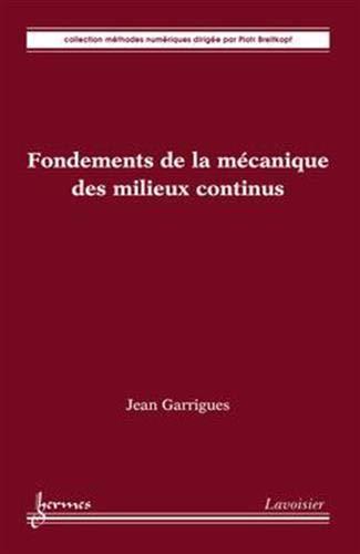 FONDEMENTS DE LA MECANIQUE DES MILIEUX C: GARRIGUES JEAN