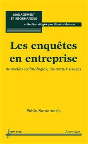 Les enquetes en entreprise : nouvelles technologies, nouveaux usages: Pablo Santamaria