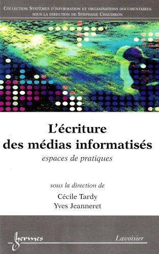 L'ecriture des medias informatises - espaces de pratiques: Cecile Tardy & Yves Jeanneret