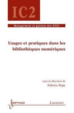 9782746216556: usages et pratiques dans les bibliotheques numeriques traite ic2 serie management et gestion des sti
