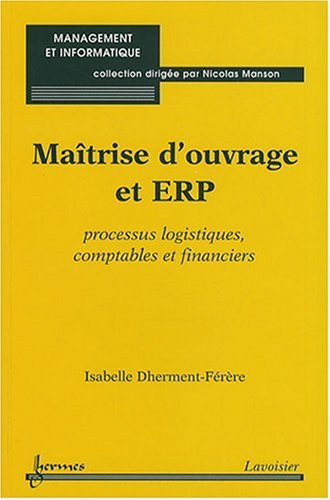 9782746217966: Maîtrise d'ouvrage et ERP : Processus logistiques, comptables et financiers