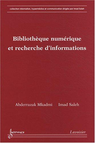 BIBLIOTHEQUE NUMERIQUE ET RECHERCHE D IN: MKADMI SALEH
