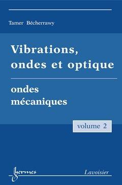 Vibrations, ondes et optique : Volume 2, Ondes mécaniques