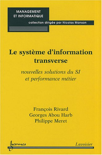 9782746219489: Le systeme d'information transverse (French Edition)