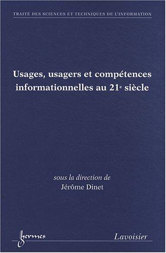 9782746221932: usages usagers et competences informationnelles au 21e siecle traite sti serie usages et competences