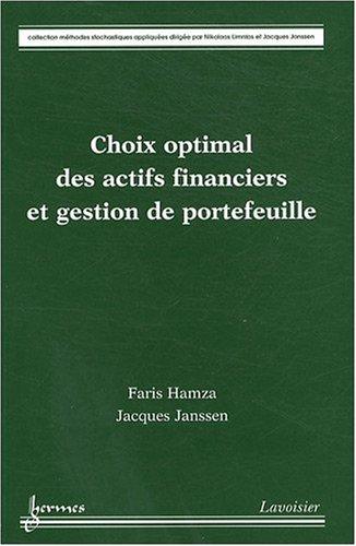 Choix optimal des actifs financiers et gestion de portefeuille: Hamza, Faris ; Janssen, Jacques