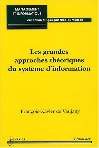 9782746222144: Les grandes approches th�oriques du syst�me d'information