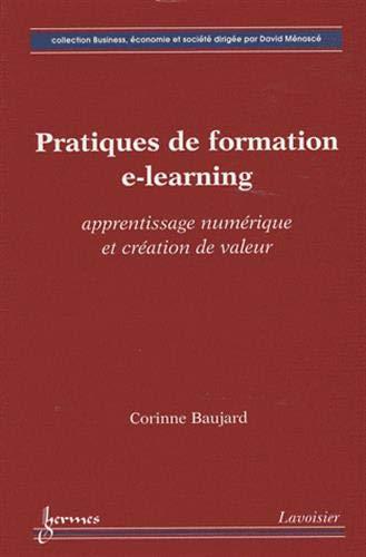 Pratiques de formation e-learning : Apprentissage numérique et création de valeur: C....