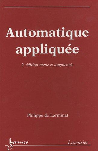 AUTOMATIQUE APPLIQUEE -2 ED-: DE LARMINAT PHILIPPE
