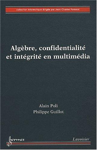 ALGEBRE CONFIDENTIALITE ET INTEGRITE: POLI GUILLOT