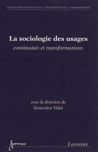 SOCIOLOGIE DES USAGES CONTINUITES ET TRA: VIDAL GENEVIEVE
