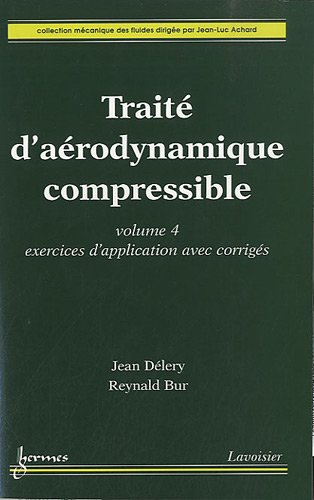 TRAITE D AERODYNAMIQUE COMPRESSIBLE VOL4: DELERY JEAN
