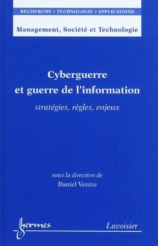 CYBERGUERRE ET GUERRE DE L INFORMATION: VENTRE DANIEL