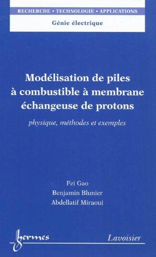 9782746231368: Modélisation de piles à combustible à membrane échangeuse de protons : Physique, méthodes et exemples